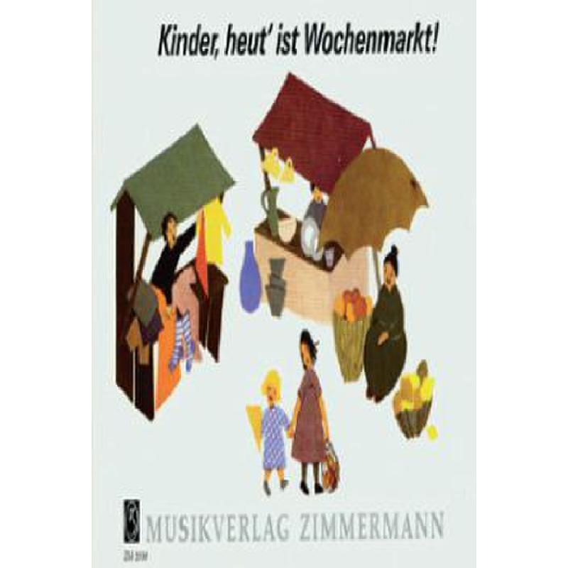 Titelbild für ZM 25300 - KINDER HEUT IST WOCHENMARKT