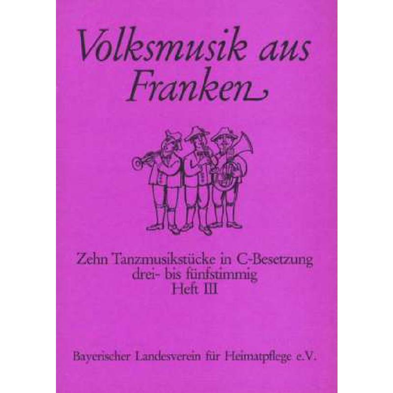 Titelbild für LV -A34 - VOLKSMUSIK 3 AUS FRANKEN - 10 TANZMUSIKSTUECKE