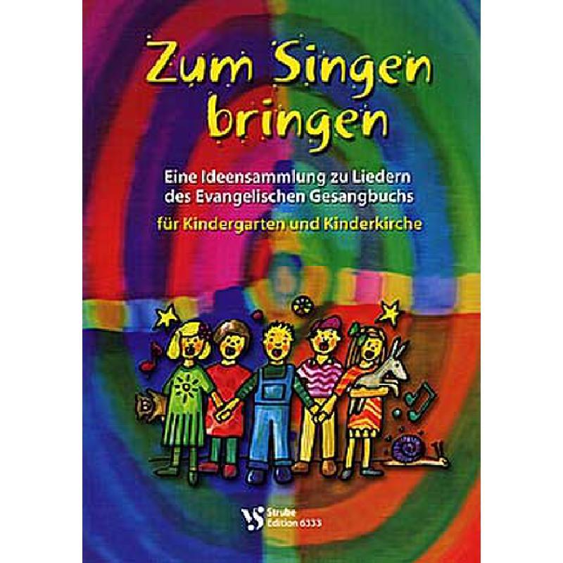 Titelbild für VS 6333 - ZUM SINGEN BRINGEN