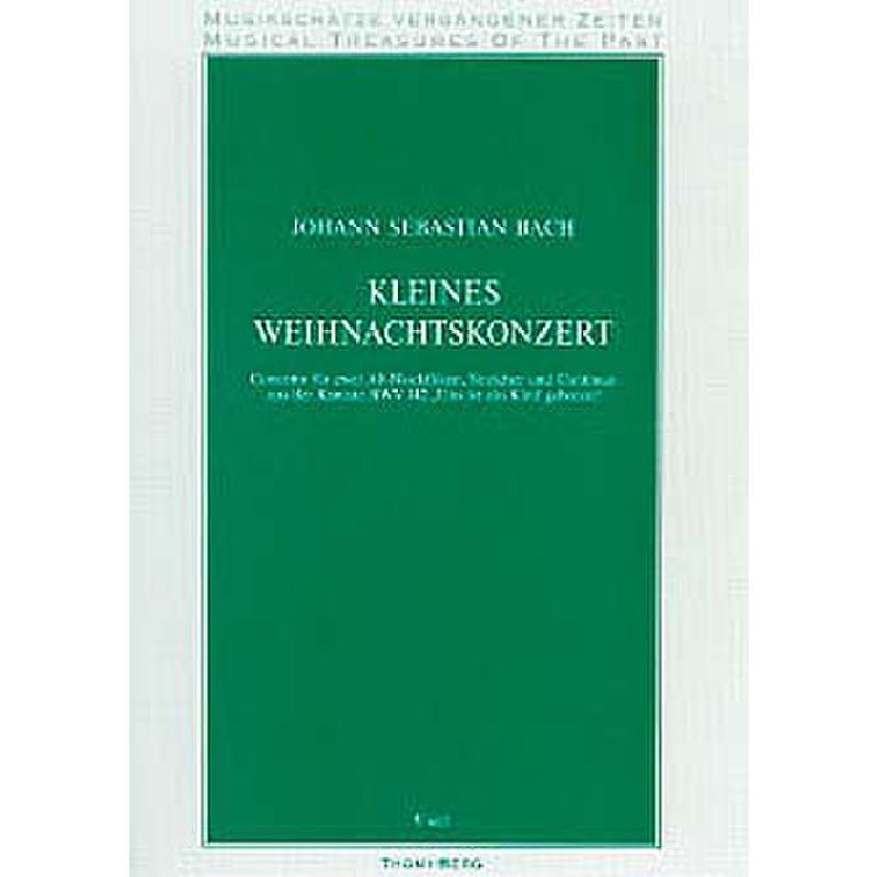 Titelbild für V 6107 - KLEINES WEIHNACHTSKONZERT BWV 142 KANTATE UNS IST EIN KIND
