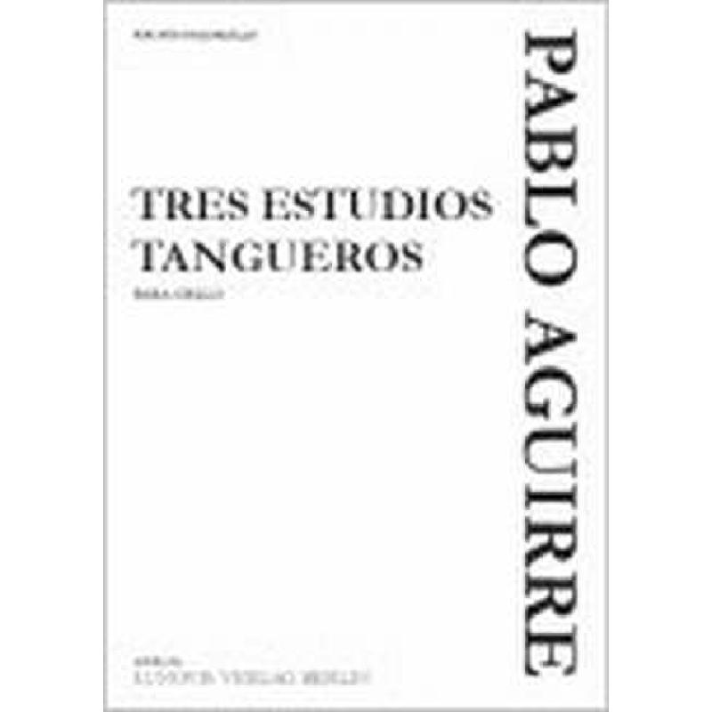 Titelbild für LVB -PA084 - 3 ESTUDIOS TANGUEROS