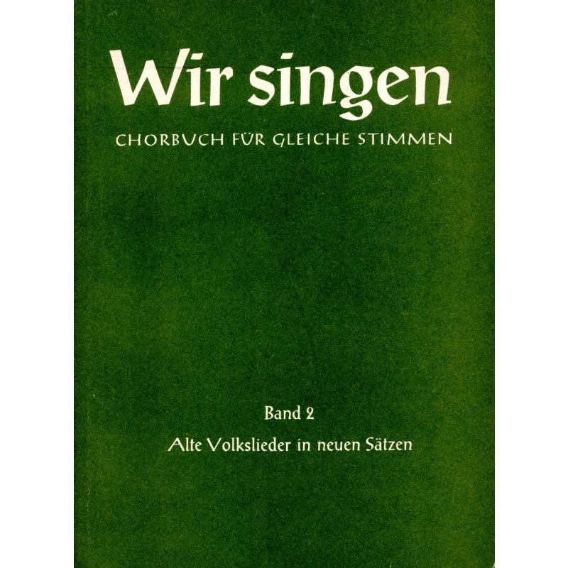 Titelbild für FH 3822 - WIR SINGEN 2 - ALTE VOLKSLIEDER IN NEUEN SAETZEN