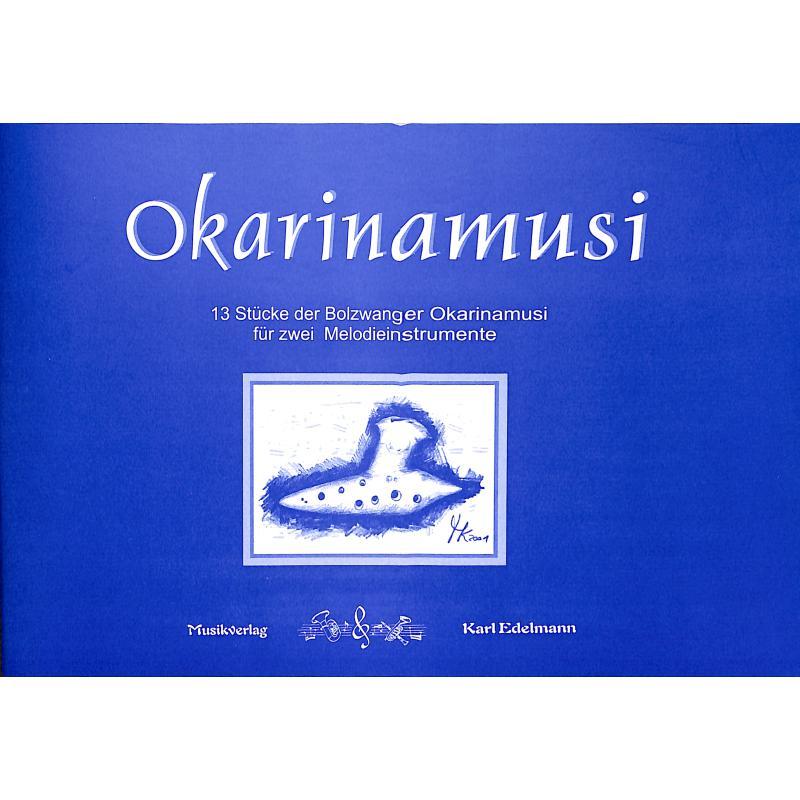 Titelbild für EDELMANN 1101 - OKARINAMUSI - 13 STUECKE DER BOLZWANGER OKARINAMUSI