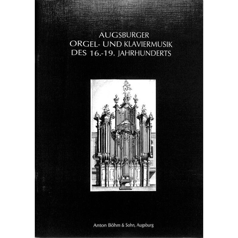 Titelbild für BOEHM 12830-72 - AUGSBURGER ORGEL + KLAVIERMUSIK DES 16 - 19 JAHRHUNDERTS