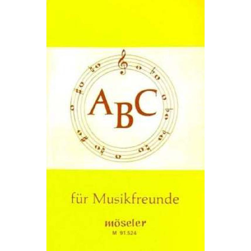Titelbild für M 91524 - ABC DER MUSIKFREUNDE