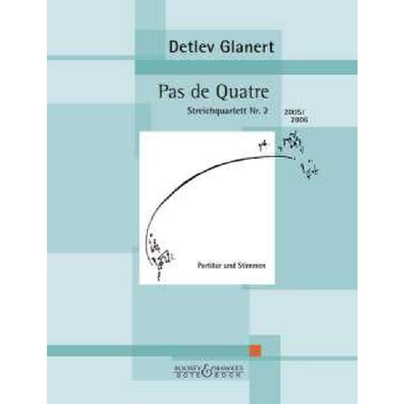 Titelbild für BOTE 3190 - PAS DE QUATRE - STREICHQUARTETT NR 2