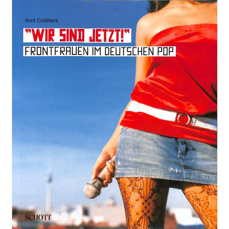 Titelbild für ED 20103 - WIR SIND JETZT - FRONTFRAUEN IM DEUTSCHEN POP