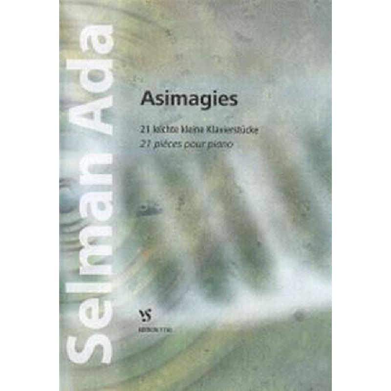 Titelbild für VS 7150 - ASIMAGIES - 21 LEICHTE KLEINE KLAVIERSTUECKE