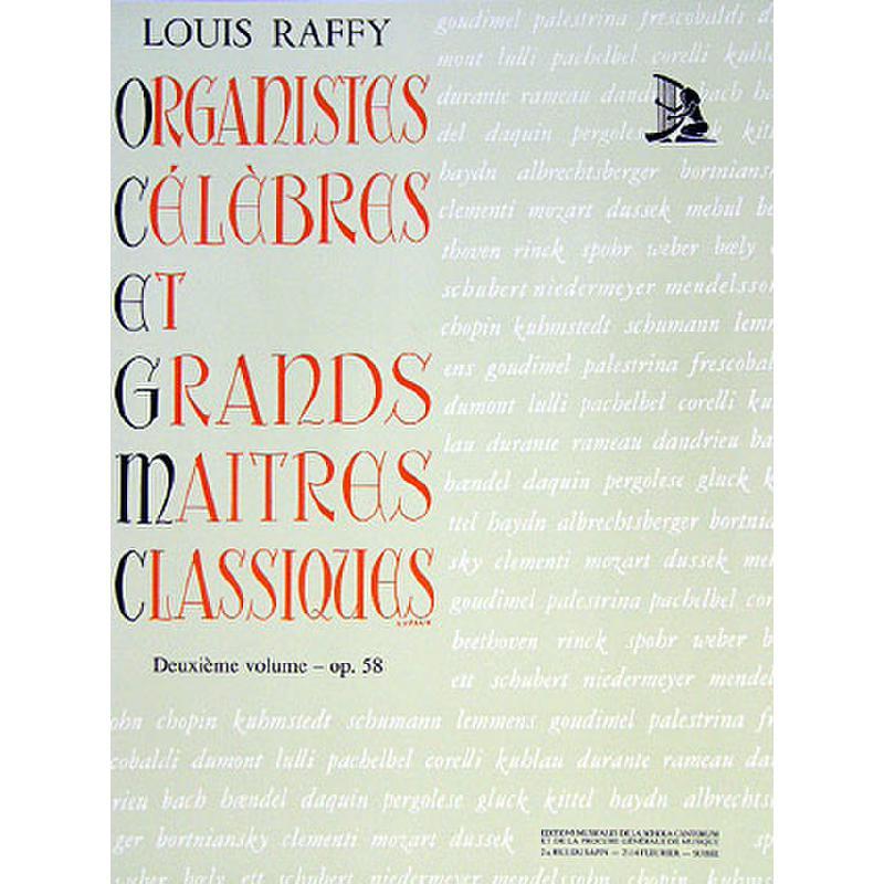 Titelbild für SCHOLA 1128 - ORGANISTES CELEBRES 2 OP 58 ET GRANDS MAITRES CLASSIQUES
