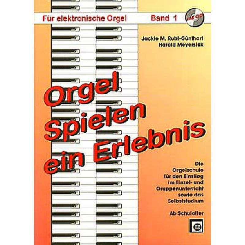 Titelbild für EMZ 2107811 - ORGEL SPIELEN EIN ERLEBNIS 1