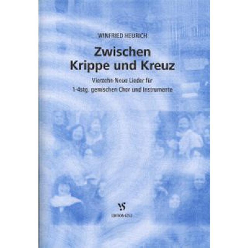 Titelbild für VS 6252 - ZWISCHEN KRIPPE UND KREUZ - 14 NEUE LIEDER