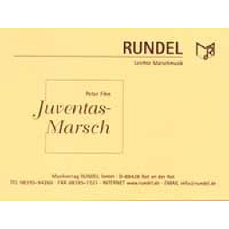 Titelbild für RUNDEL 1326-GRTR - JUVENTAS MARSCH