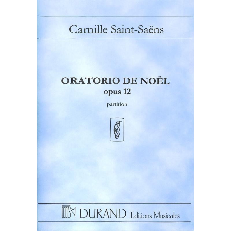 Titelbild für DUR 4494 - ORATORIO DE NOEL OP 12