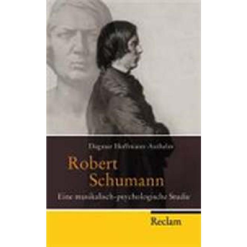 Titelbild für 978-3-15-020201-2 - ROBERT SCHUMANN - EINE MUSIKALISCH PSYCHOLOGISCHE STUDIE