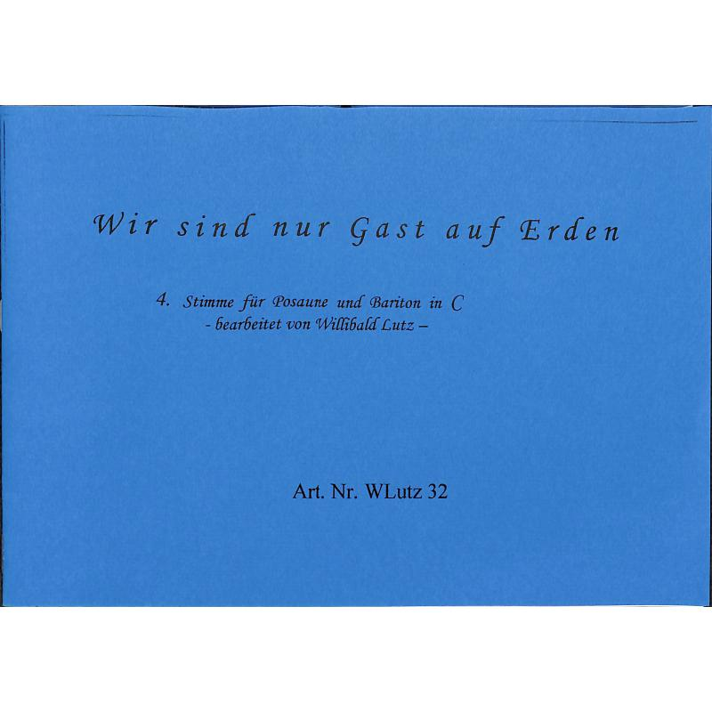 Titelbild für WLUTZ 32 - WIR SIND NUR GAST AUF ERDEN