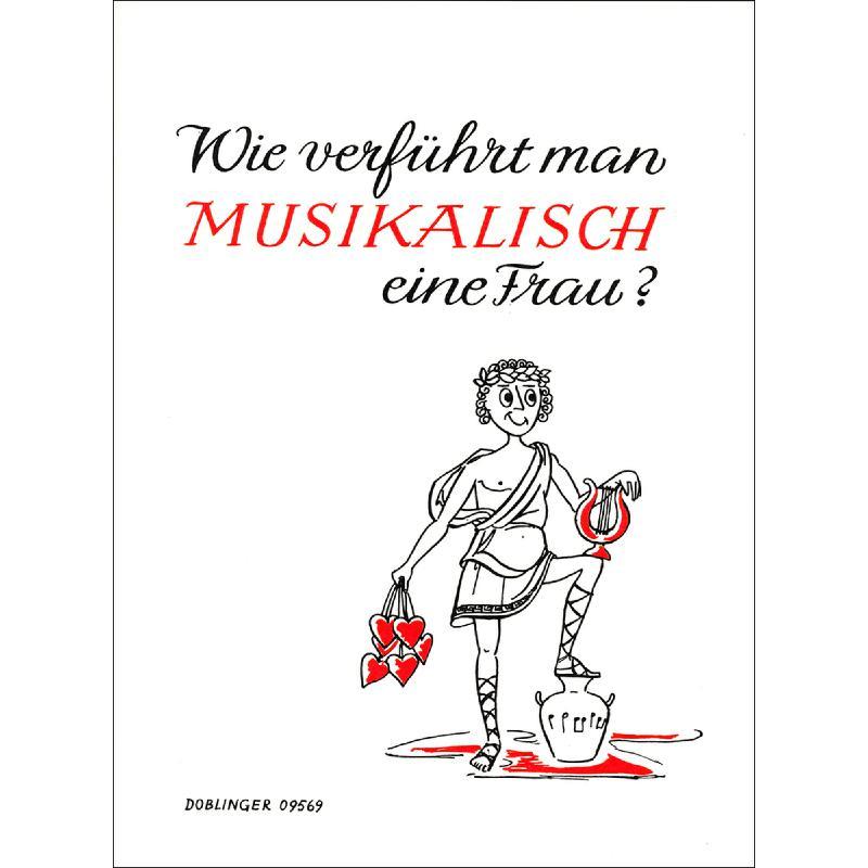 Titelbild für DO 09569 - WIE VERFUEHRT MAN MUSIKALISCH EINE FRAU