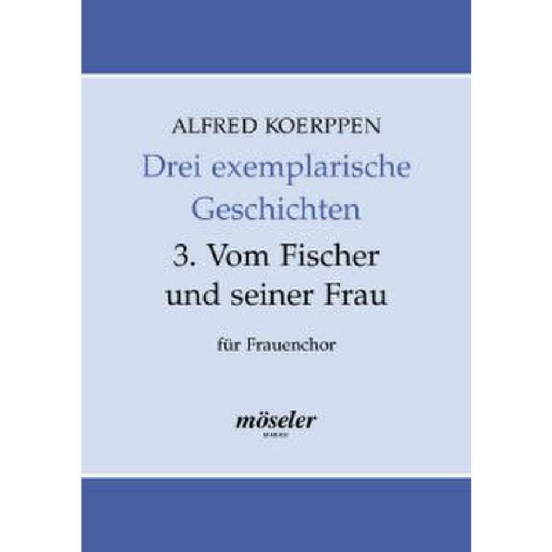 Titelbild für M 60437 - VOM FISCHER UND SEINER FRAU (3 EXEMPLARISCHE GESCHICHTEN 3)