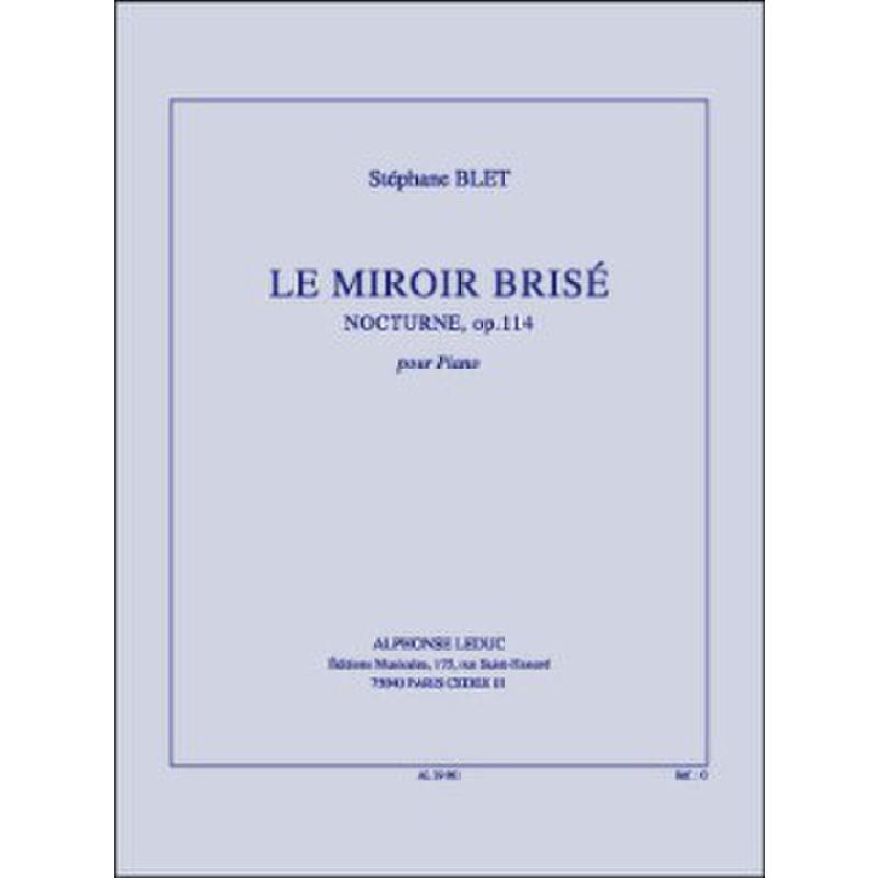 Le Miroir Brise Op 114 Von Blet Stephane Al 29861 Noten