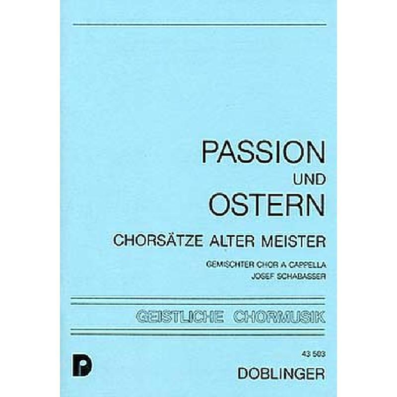 Titelbild für DO 43503 - PASSION UND OSTERN - CHORSAETZE ALTER MEISTER
