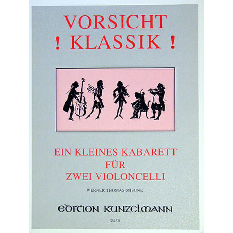 Titelbild für GM 521 - VORSICHT KLASSIK - EIN KLEINES KABARETT FUER 2 VC