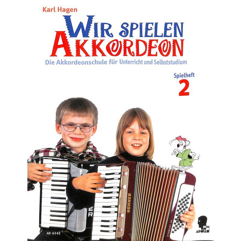 Titelbild für AV 6142 - WIR SPIELEN AKKORDEON 2 - SPIELHEFT