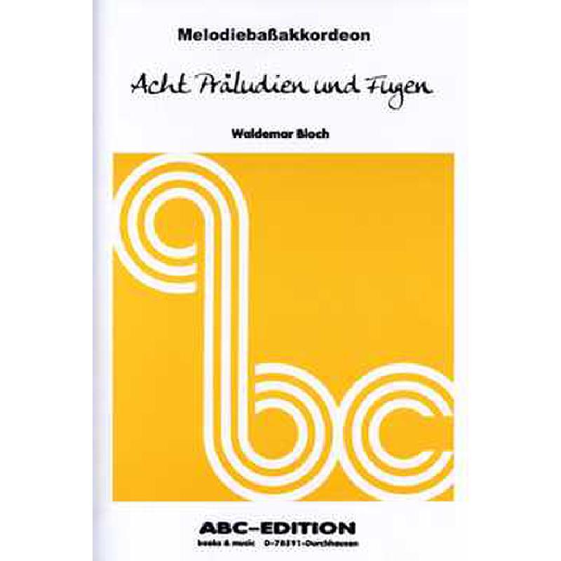 Titelbild für ABC 903 - 8 PRAELUDIEN UND FUGEN