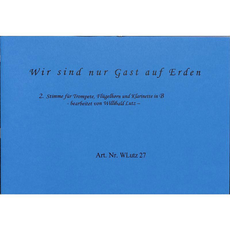 Titelbild für WLUTZ 27 - WIR SIND NUR GAST AUF ERDEN