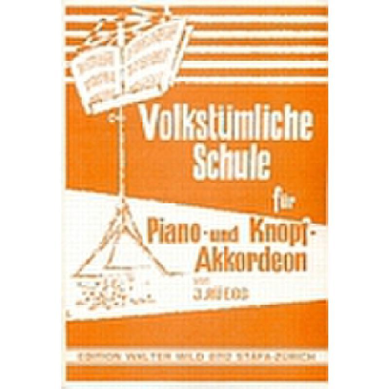 Titelbild für WILD 20002 - VOLKSTUEMLICHE SCHULE FUER PIANO UND KNOPF AKKORDEON