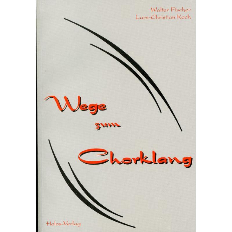 Titelbild für ISBN 3-86097-182-4 - WEGE ZUM CHORKLANG