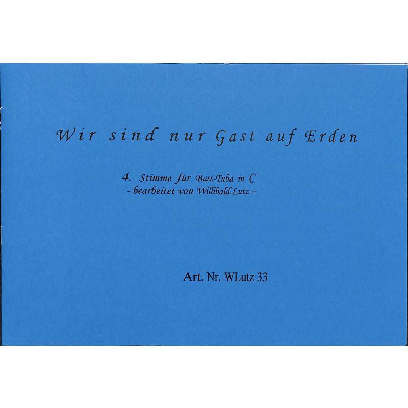 Titelbild für WLUTZ 33 - WIR SIND NUR GAST AUF ERDEN
