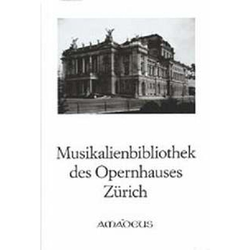 Titelbild für BP 3568 - MUSIKALIENBIBLIOTHEK DES OPERNHAUSES ZUERICH