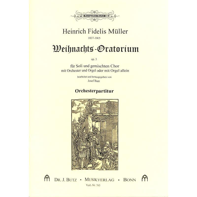 Titelbild für BUTZ 743 - WEIHNACHTSORATORIUM OP 5