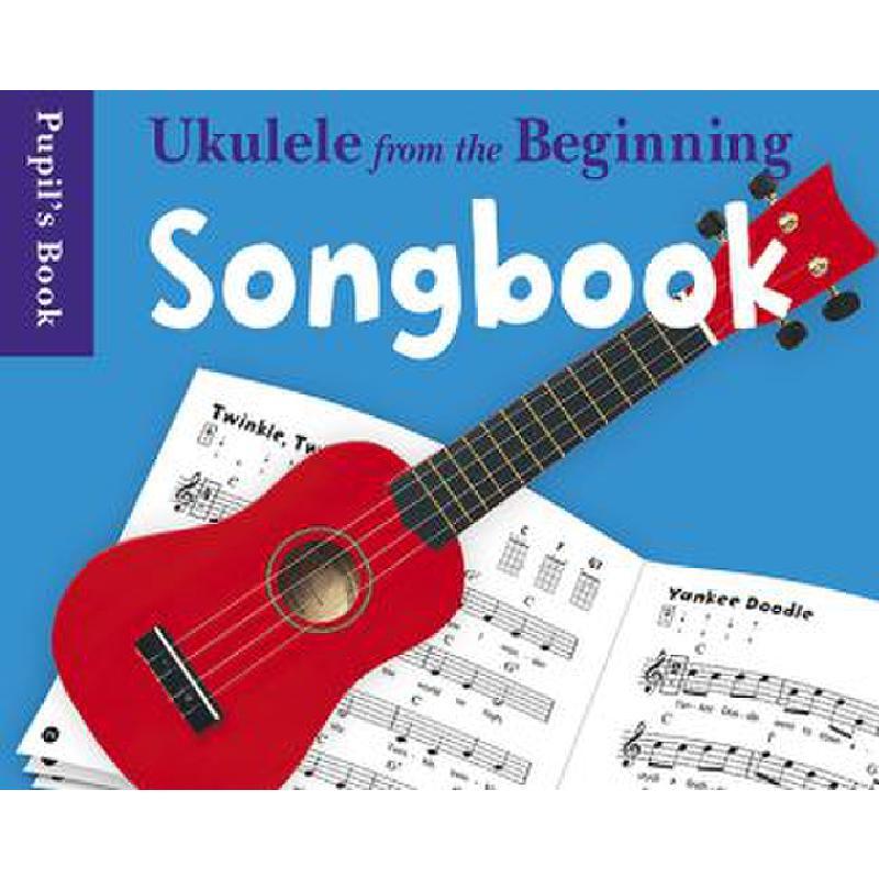 Titelbild für CH 74283 - UKULELE FROM THE BEGINNING - SONGBOOK