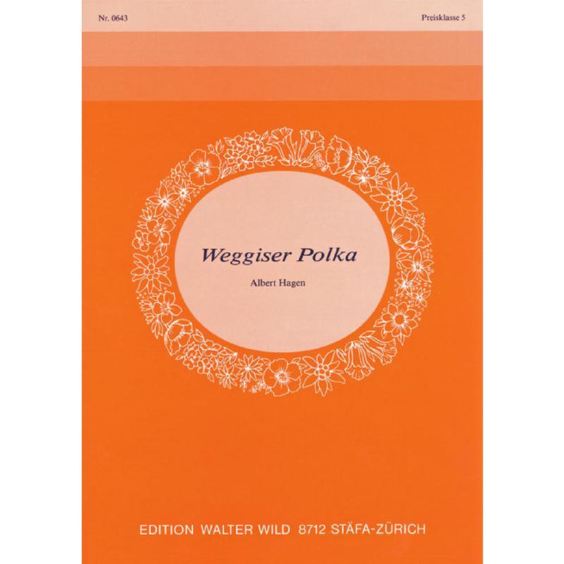 Titelbild für WILD 0643 - WEGGISER POLKA