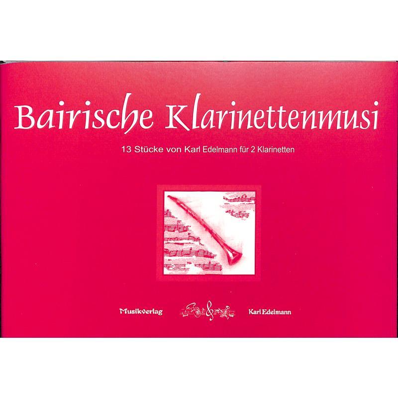 Titelbild für EDELMANN 9830 - BAIRISCHE KLARINETTENMUSI