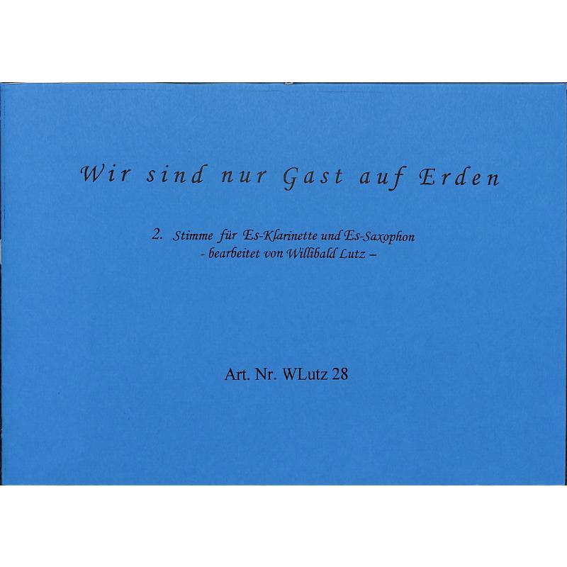 Titelbild für WLUTZ 28 - WIR SIND NUR GAST AUF ERDEN