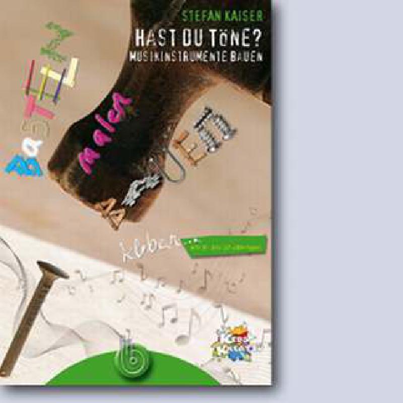 Titelbild für CAP 50901 - HAST DU TOENE - MUSIKINSTRUMENTE BAUEN