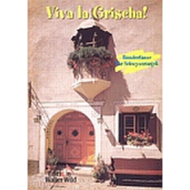 Titelbild für WILD 40009 - VIVA LA GRISCHA - 11 BUNDNERTAENZE FUER SCHWYZEROERGELI