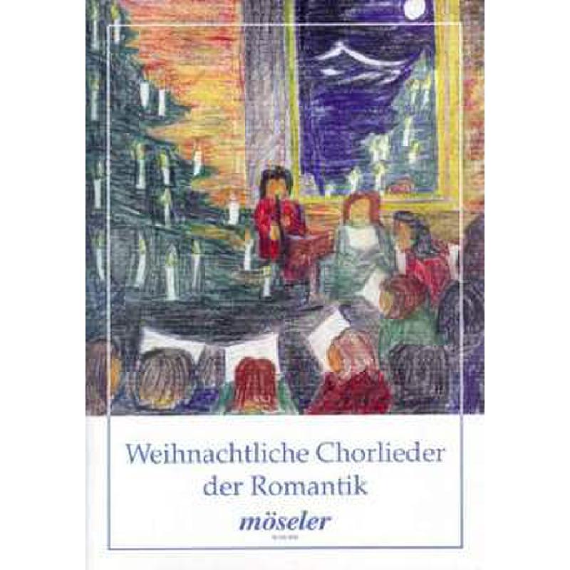 Titelbild für M 64046 - WEIHNACHTLICHE CHORLIEDER DER ROMANTIK