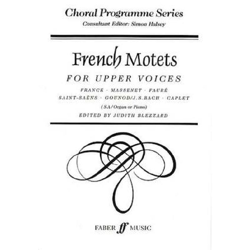 Titelbild für ISBN 0-571-51805-2 - FRENCH MOTETS FOR UPPER VOICES
