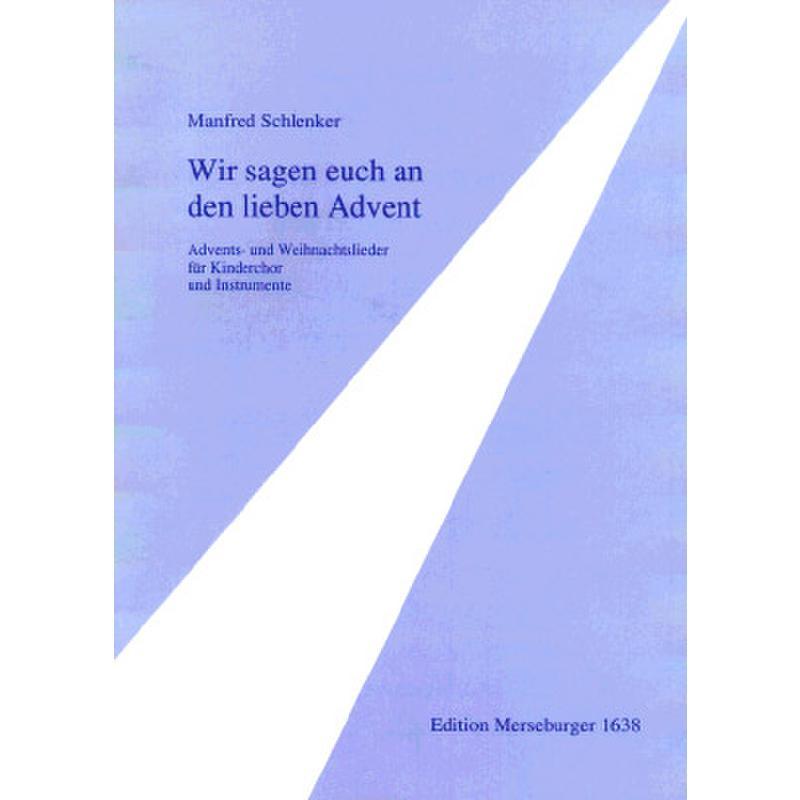 Titelbild für MERS 1638 - WIR SAGEN EUCH AN DEN LIEBEN ADVENT