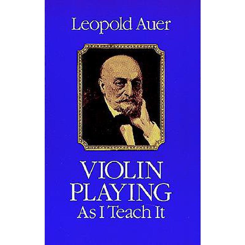 Titelbild für MSDP 12139 - Violin playing as I teach it