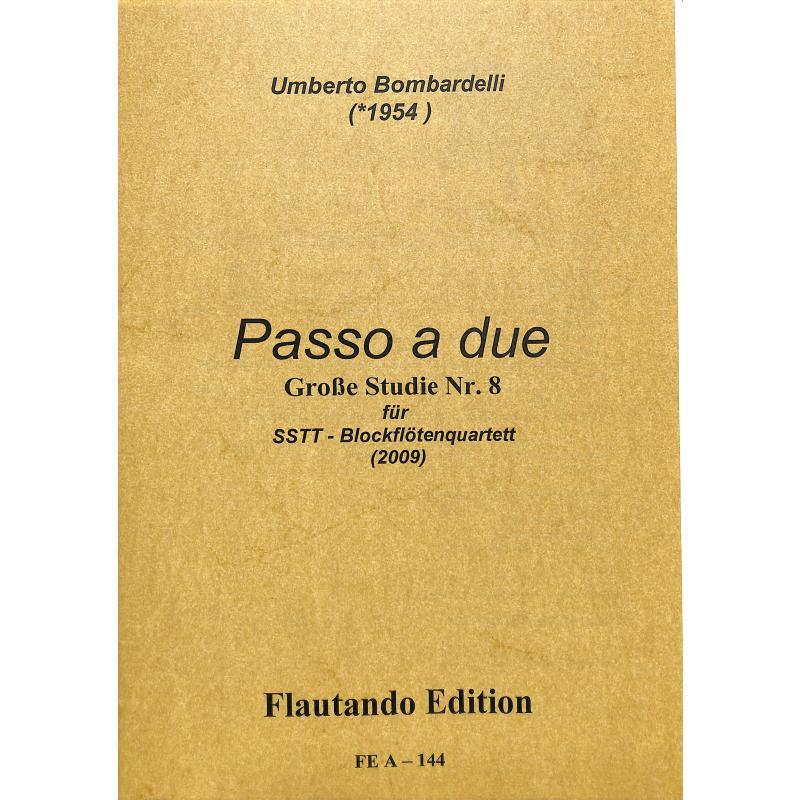Titelbild für FE -A144 - PASSO A DUE - GROSSE STUDIE 8 (2009)