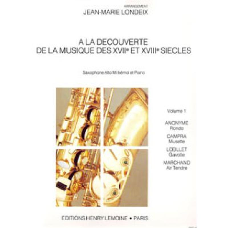 Titelbild für LEMOINE 24453 - A LA DECOUVERTE DE LA MUSIQUE 17 + 18 SIECLE BD 1