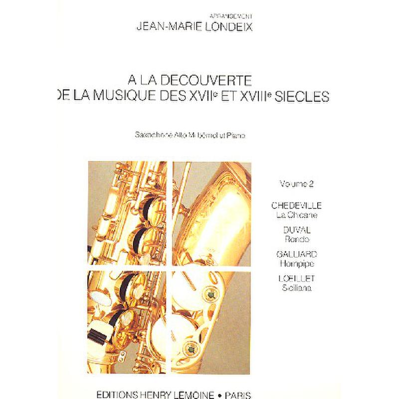 Titelbild für LEMOINE 24454 - A LA DECOUVERTE DE LA MUSIQUE 17 + 18 SIECLE BD 2