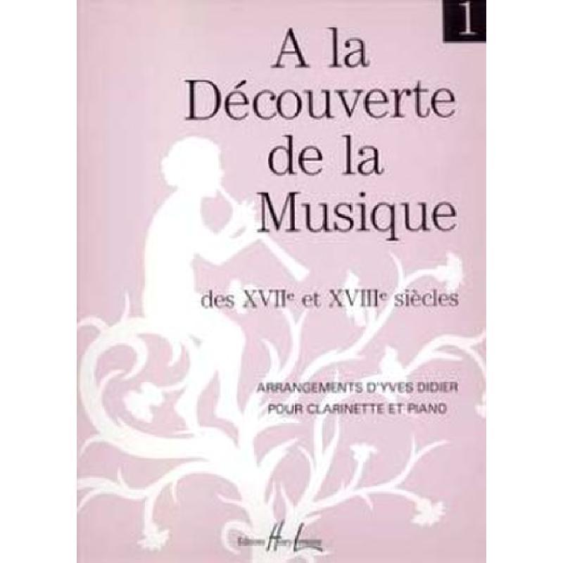 Titelbild für LEMOINE 24457 - A LA DECOUVERTE DE LA MUSIQUE 17 + 18 SIECLE BD 1
