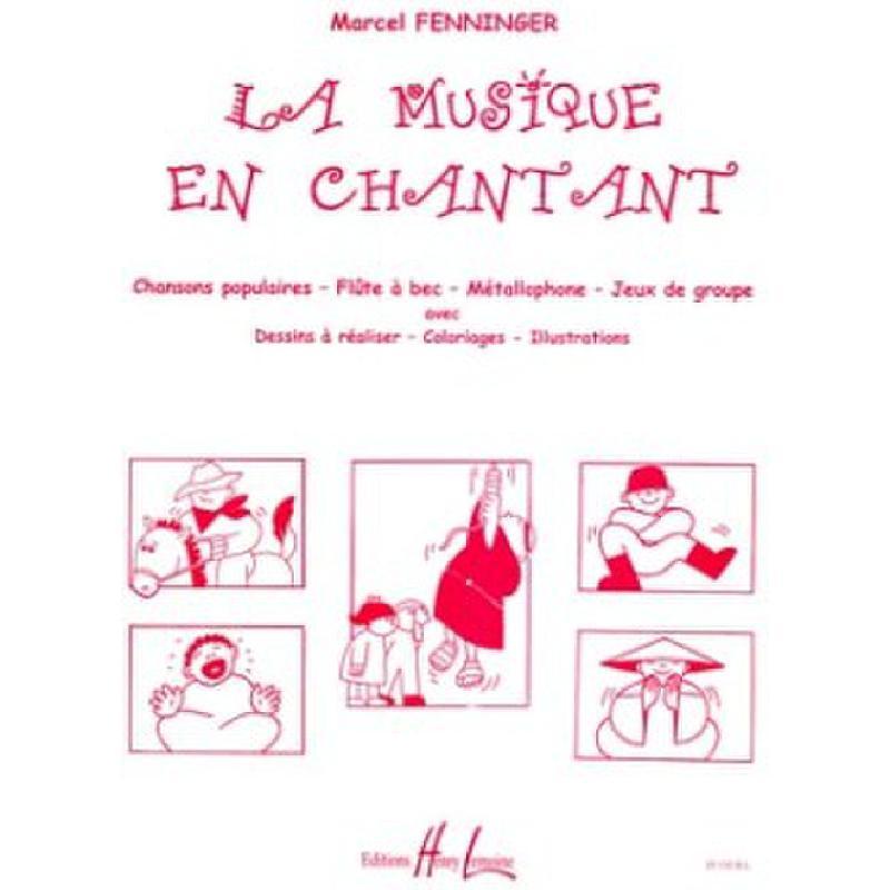 Titelbild für LEMOINE 25132 - LA MUSIQUE EN CHANTANT