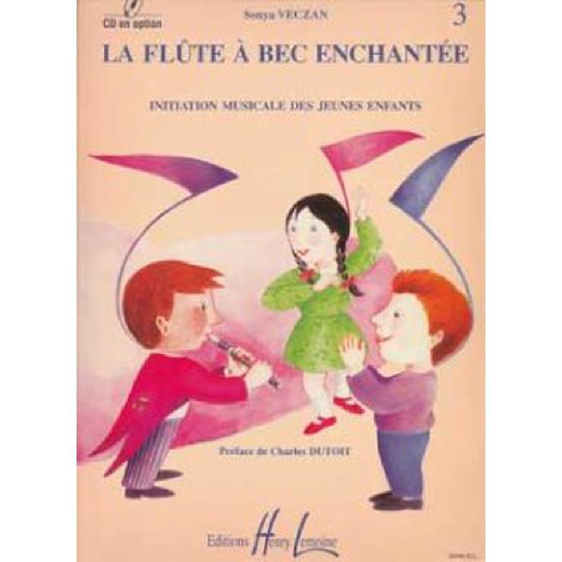 Titelbild für LEMOINE 26646 - LA FLUTE A BEC ENCHANTEE - INITIATION MUSICALE 3
