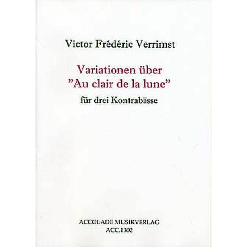 Titelbild für ACCOLADE 1302 - VARIATIONEN UEBER AU CLAIR DE LA LUNE
