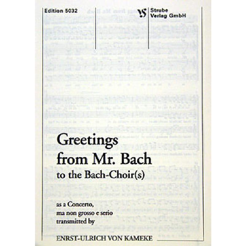 Titelbild für VS 5032 - GREETINGS FROM MR BACH TO A BACH CHOIR